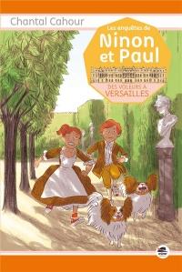 Les enquêtes de Ninon et Paul : Des voleurs à Versailles