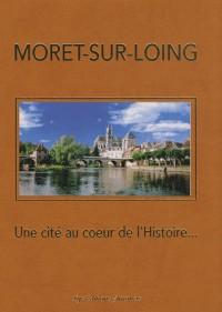 Moret-sur-Loing : Une cité au coeur de l'histoire...