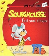Sourimousse fait son cirque