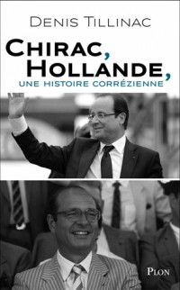 Chirac, Hollande, une histoire corrézienne