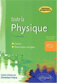 Toute la physique en PCSI : Cours et exercices corrigés - 1re période