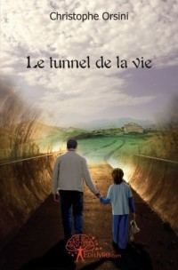 Le tunnel de la vie