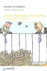 Israël, Palestine, Etats-Unis : Le triangle