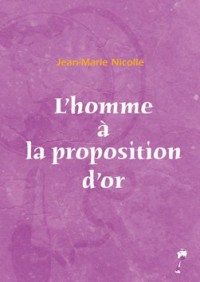 L'homme à la proposition d'or