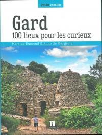 Gard : 100 lieux pour les curieux