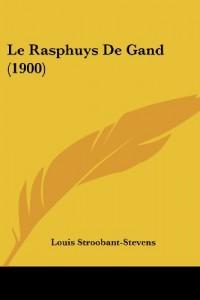 Le Rasphuys de Gand (1900)