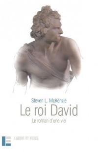 Le roi David : Le roman d'une vie