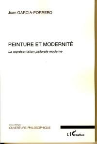 Peinture et Modernite la Représentation Picturale Moderne