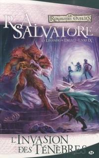 Les Royaumes oubliés - La Légende de Drizzt, tome 9 : L'Invasion des ténèbres