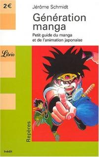 Génération manga : Petit guide du manga et de l'animation japonaise