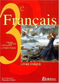 Textes, langages et littératures : Français, 3e - Livre unique (Manuel)