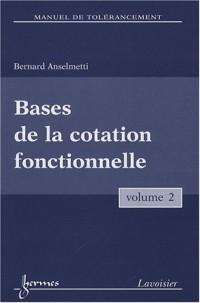 Manuel de tolérancement : Volume 2, Bases de la cotation fonctionnelle