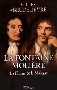 La Fontaine - Molière : La plume & le masque