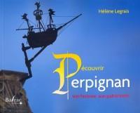 Découvrir Perpignan : Son histoire, son patrimoine