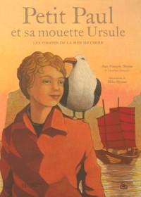 Petit Paul et sa mouette Ursule : Les pirates de la mer de Chine