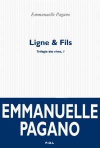 Trilogie des rives, I:Ligne & Fils