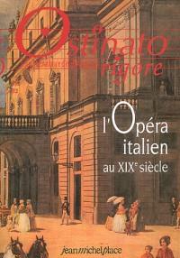 Ostinato rigore nø19 :opéra italien du xixe siecle