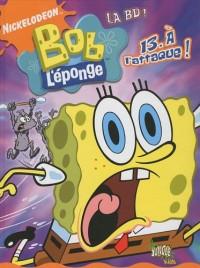 Bob l'éponge la BD, Tome 13 : A l'attaque