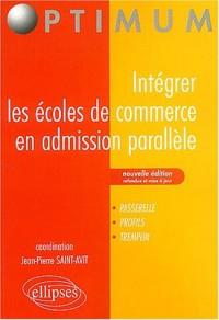 Intégrer les écoles de commerce en admission parallèle : Concours Passerelle, Profils et Tremplin