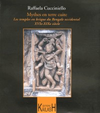 Mythes en terre cuite : Les temples en brique du Bengale occidental XVIe XIXe siècles