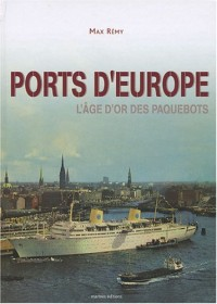 Ports d'Europe : L'âge d'or des paquebots