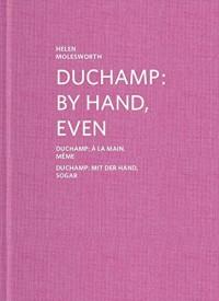 Duchamp - By Hand, Even / a la Main, Meme / Mit Der Hand, Sogar