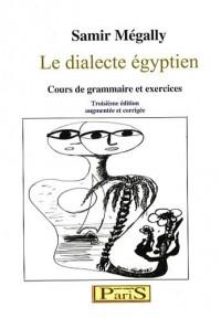 Le dialecte égyptien : Cours de grammaire et exercices
