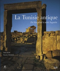 La Tunisie antique : De Hannibal à saint Augustin