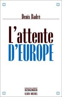 L'attente d'Europe