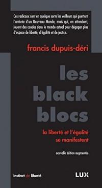 Les black blocs : La liberté et l'égalité se manifestent