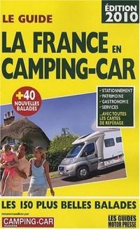 Le Guide La France en camping-car : Les 150 plus belles balades