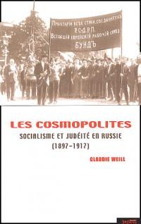 Les Cosmopolites : Socialisme et judéité en Russie, 1897-1917