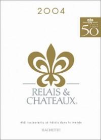 Guide des relais & châteaux 2004