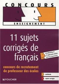 11 Sujets corrigés de français : Concours de recrutement de Professeur des écoles