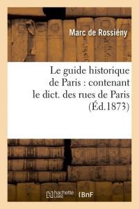 Le Guide Historique de Paris  ed 1873