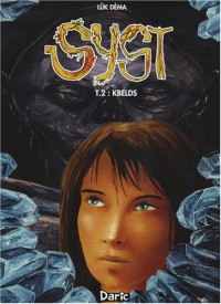 Syst, Tome 2 : Kbelds