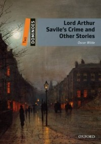 Lord Arthur Saviles Crime and Other Stories ( dominoes level 2 )