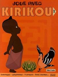 Joue avec Kirikou : Tome 1