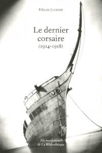 Le dernier corsaire (1914-1918)