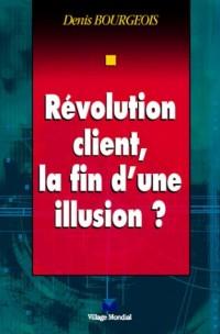 Révolution client : La Fin d'une illusion ?