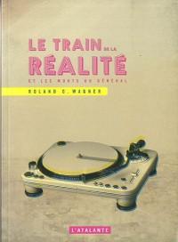 Le train de la réalité