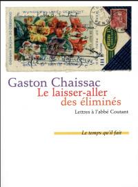 Le laisser-aller des éliminés : Lettres à l'abbé Coutant suivies de Comment j'ai connu Gaston Chaissac par Bernard Coutant
