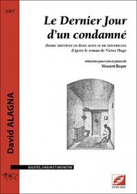 Le Dernier Jour d'un condamné, opéra pour solistes, choeur et orchestre (réduction chant-piano)