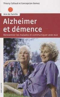 Alzheimer et démence : Renconter les malades et communiquer avec eux