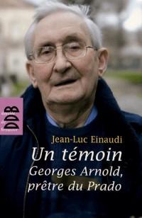 Un témoin : Georges Arnold, prêtre du Prado