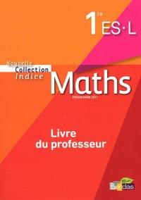 Maths 1re Es & l Nouvelle Collection Indice - Livre du Professeur