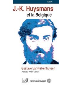 J.-K. Huysmans et la Belgique