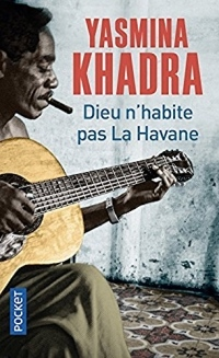 Dieu n'habite pas La Havane / KHADRA Yasmina / Réf50064