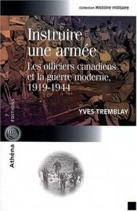 Instruire une armée : Les officiers canadiens et la guerre moderne, 1919-1944