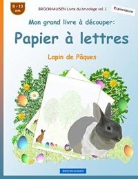 BROCKHAUSEN Livre du bricolage vol. 1 - Mon grand livre à découper - Papier à lettres: Lapin de Pâques